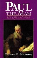 Cover of: Paul the Man | Clarence E. MacArtney