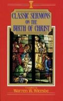 Cover of: Birth of Christ, The (Kregal Classic Sermons Series) | Warren W. Wiersbe