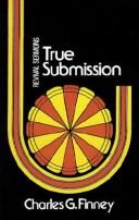 Cover of: True Submission | Charles G. Finney