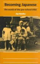Cover of: Becoming Japanese: the world of the pre-school child