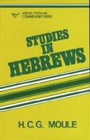 Cover of: Studies in Hebrews | H. C. G. Moule