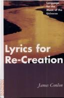 Cover of: Lyrics for re-creation | James Conlon