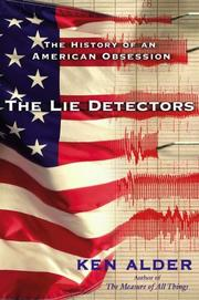 Cover of: The lie detectors: the history of an American obsession