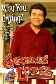 Cover of: Why you crying? | George Lopez