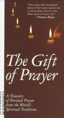 Cover of: The Gift of Prayer | Fellowship in Prayer