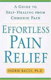 Cover of: Effortless pain relief | Ingrid Bacci