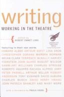 Cover of: Writing | edited by Robert Emmet Long ; foreword by Paula Vogel.