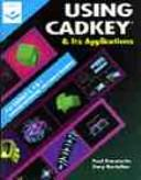 Cover of: Using CADKEY and Its Applications Version 7 | Paul J. Resetarits