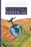 Cover of: Staying Vertical | Carolyn Sutton
