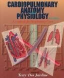 Cardiopulmonary anatomy & physiology by Terry R. Des Jardins
