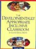 Cover of: The developmentally appropriate inclusive classroom in early education