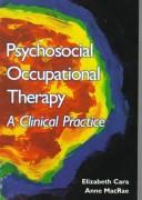 Cover of: Psychosocial occupational therapy in clinical practice | Elizabeth Cara