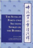 Cover of: The Sutra in Forty-Two Sections Spoken by Buddha: Based on the Translation into Chinese by the Venerable Kashyapa-Matanga and Venerable Gobharana