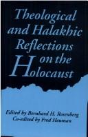 Cover of: Theological and Halakhic Reflections on the Holocaust