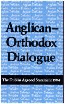 Cover of: Anglican-Orthodox dialogue |