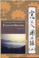 Cover of: Venerable Master Hua's Talks on Dharma, Vol. Two