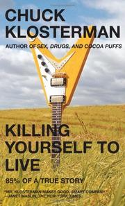 Cover of: Killing Yourself to Live | Chuck Klosterman