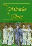 Cover of: The Miracles of Christ