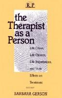 Cover of: The Therapist As A Person | Barbara Gerson