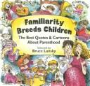 Cover of: Familiarity Breeds Children