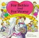 Cover of: For Better and for Worse