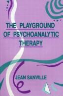 Playground of Psychoanalytic Therapy by Jean Sanville