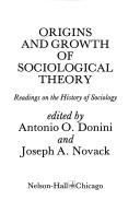 Cover of: Origins and Growth of Sociological Theory Readings on the History of Sociology | Antonio O. Donini