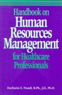 Cover of: Handbook on human resources management for health care professionals