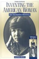 Cover of: Inventing the American Woman: An Inclusive History  | Glenda Riley
