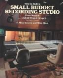 Cover of: How to build a small budget recording studio from scratch ... , with 12 tested designs