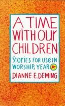 Cover of: A time with our children | Dianne E. Deming