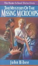 Cover of: The Mystery of the Missing Microchips (Home School Detectives)