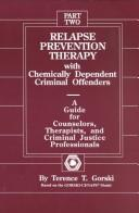 Cover of: Relapse Prevention Therapy With Chemically Dependent Criminal Offenders