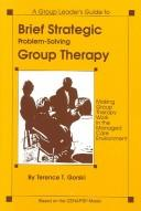 Cover of: A group leader's guide to brief strategic problem solving group therapy