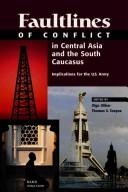 Cover of: Faultlines of Conflict in Central Asia and the South Caucasus |