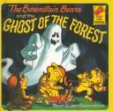 Cover of: The Berenstain Bears and the Ghost of the Forest (First Time Reader)