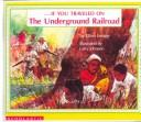 Cover of: If You Traveled on the Underground Railroad