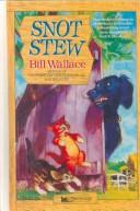 Cover of: Snot Stew | Bill Wallace