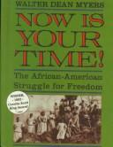 Cover of: Now is your time!: the African-American struggle for freedom