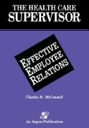 Cover of: Effective employee relations |