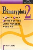 Cover of: Primaryplots 2: book talk guide for use with readers ages 4-8