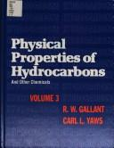 Physical properties of hydrocarbons by Gallant, Robert W.
