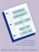 Cover of: Informal Assessment and Instruction in Written Language Language: A Practitioner's Guide for Students With Learning Disabilities