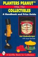 Cover of: Planter's Peanut collectibles, 1906-1961