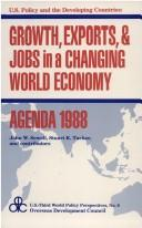 Cover of: Growth, exports & jobs in a changing world economy--agenda 1988