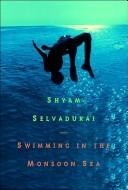 Cover of: Swimming in the Monsoon Sea | Shyam Selvadurai