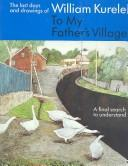 Cover of: To My Father's Village