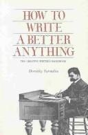 Cover of: How to write a better anything: the creative writer's handbook