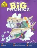 Cover of: Big Phonics Workbook (Ages 5-7) | School Zone Publishing Company Staff
