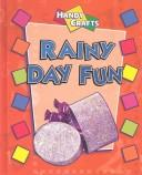 Cover of: Rainy Day Fun (Handy Crafts)
